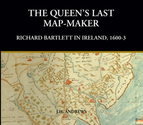 Map Of Ireland 1600.The Queen S Last Map Maker Richard Bartlett In Ireland 1600 3